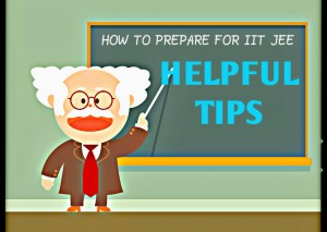 Tips to crack JEE Main and Advanced | IIT JEE Preparation